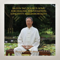 Ba Gua Tao (Source) Song for Healing, Rejuvenation, Longevity and Immortality (CD)
